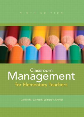 Classroom Management for Elementary Teachers By Evertson, Carolyn M./ Emmer, Edmund T.